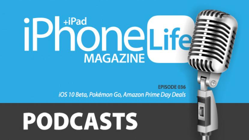 Podcast Episode 36: iOS 10 Beta, Pokémon Go, and Amazon Prime Day Deals